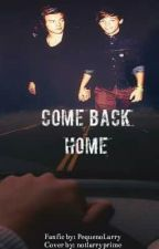 Come Back Home || Larry Stylinson by PequenoLarry