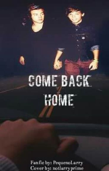 Come Back Home || Larry Stylinson