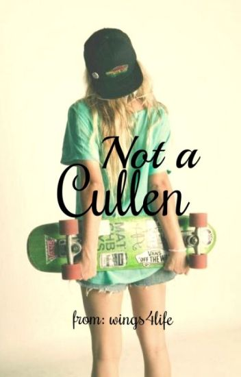 Not a Cullen (A vampire Diaries Fan-fic)