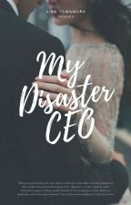 My Disaster CEO [Editing] by AiraYM