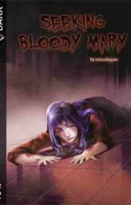 Seeking Bloody Mary (Published Under VIVA-PSICOM) by misterdisguise