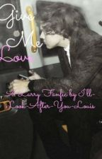 Give Me Love by IllLookAfterYouLouis