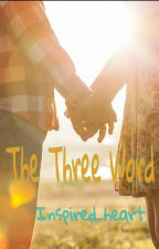 The Three Word by Corlene_