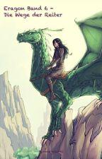 Eragon Band 6 - Die Wege der Reiter by Milkyway2013