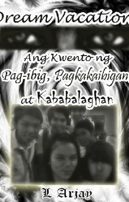 Dream Vacation: Ang Kwento ng Pag-ibig, Pagkakaibigan, at Kababalaghan