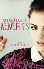 Strangers with benefits (Louis Tomlinson Fanfic) by Anonymousbosch