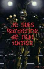 Je suis gardienne de nuit tome2 {terminer} by TammyaOfficial