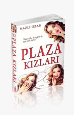 PLAZA KIZLARI by Naz_Ozan
