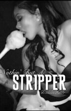 Nothin' But A Stripper by BaddieAmb