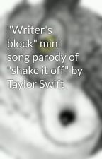 """""""Writer's block"""" mini song parody of """"shake it off"""" by Taylor Swift by felicity-m"""