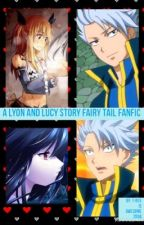 A Lyon and Lucy Story (Fairy Tail fanfic) by TateHarmon