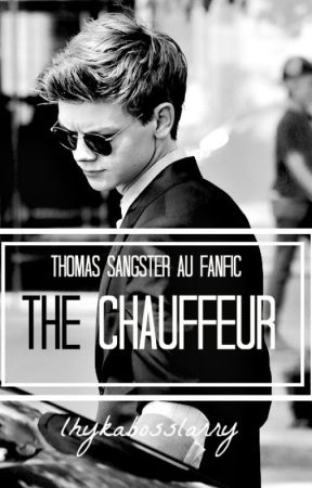 The Chauffeur || Thomas Sangster AU COMPLETED by lhykabosslarry