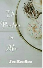 The Poetry in Me Wattys2019 by AsiyaCharr