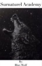 Surnaturel Academy by Blue-Wolf