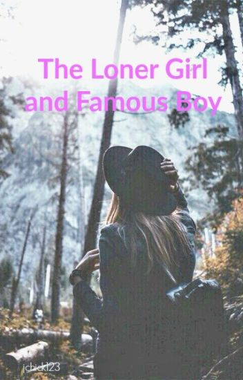 The Loner Girl and Famous Boy