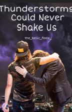 Thunderstorms could never shake us - Kellic (sequel to Kick Me) by the_kellic_feels_