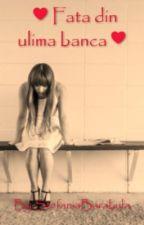 ♥Fata din ulima banca♥ by StefaniaBarabula