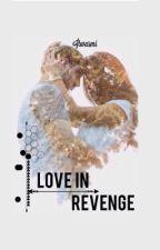Love In Revenge by itwasmi