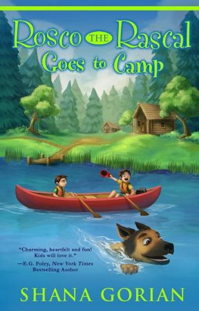 Rosco the Rascal Goes to Camp by ShanaGorian