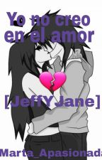 Yo no creo en el amor [Jeff The Killer & Jane The Killer] by lMarta_Apasionada