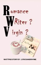 Romance Writer ? Virgin ? by lyricsandrhyme