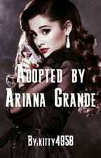 Adopted By Ariana Grande by kitty4958