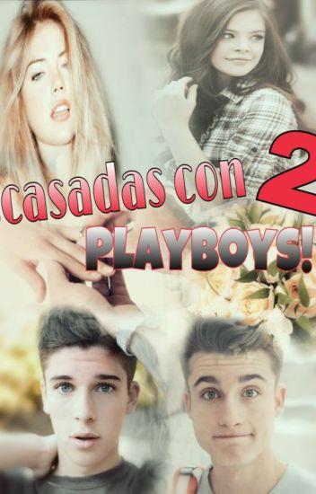 ¡CASADAS CON DOS PLAYBOYS! (EDITANDO)