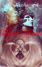 Кровавые Крылья by -Sasha_Filt