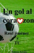 Un gol al corazón (Raúl Jiménez & Tu) I & II by TeresaArenas11