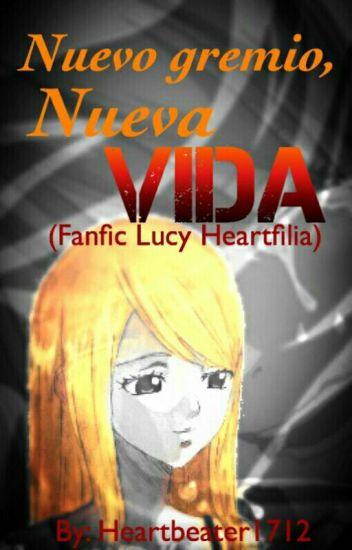 nuevo gremio, nueva vida (fanfic Lucy Heaterfilia Fairy Tail)