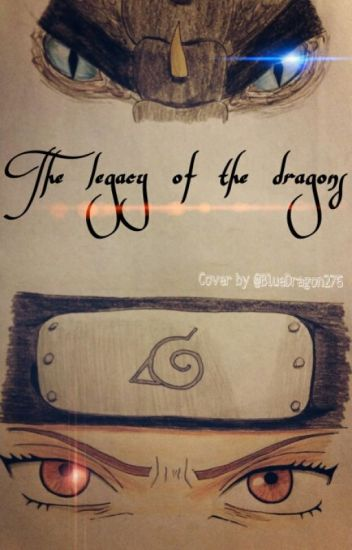 The legacy of the dragons (Naruto FF)