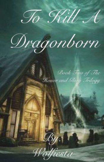 To Kill A Dragonborn