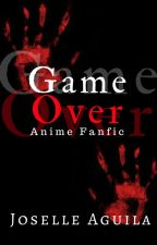 GAME OVER [COMPLETED] by PrincessThirteen00