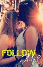 Follow Me? (Romance Lésbico) by BiaGrecco