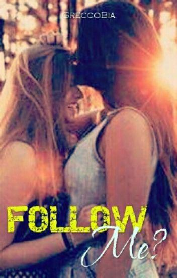 Follow Me? (Romance Lésbico)