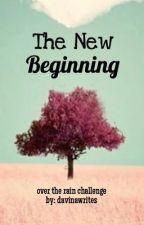 The New Beginning   OTR Challenge by oliviaardeena