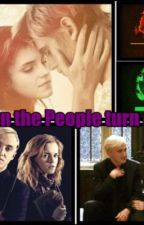 When the People turn crazy (Dramione ff) by HermineMalfoy14