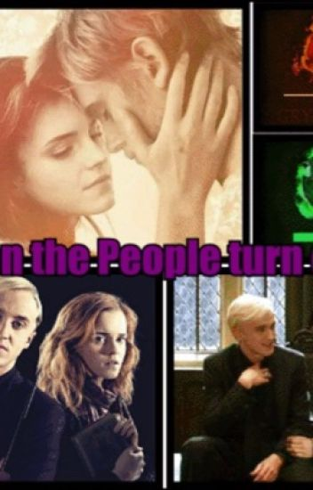 When the People turn crazy (Dramione ff)