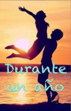 DURANTE UN AÑO ( HARRY Y TÚ) by mariaralo10