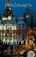 Un Cuento de Madrid by TyrenLannister