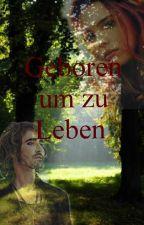 Geboren um zu Leben - Twilight Fanfiction by blackbany