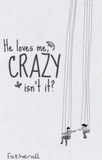 He loves me, crazy isn't it? by fatherall