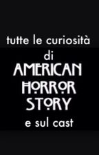 Tutte le curiosità su american horror story e sul cast by xxxIsaacxxxx