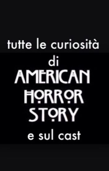 Tutte le curiosità su american horror story e sul cast