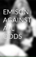 EMISON AGAINST ALL ODDS by sashayfilaurentis