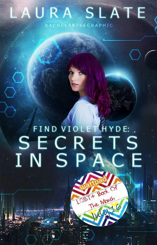 Find Violet Hyde: Secrets In Space (#Wattys2016) by LauraSlate