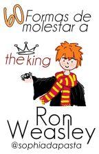 60 Formas de Molestar a Ron Weasley by SophiaDaPasta