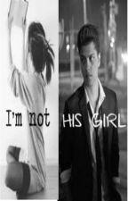 I'm Not His Girl (Bruno Mars Fan Fiction) by infinity2012