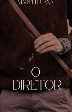 O Diretor by MarieliLuana