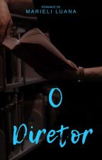 O Diretor. by MarieliLuana